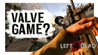 Valve Made Games? - Left 4 Dead 2