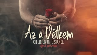 Children of Distance - Az a vétkem (Official Lyrics Video)