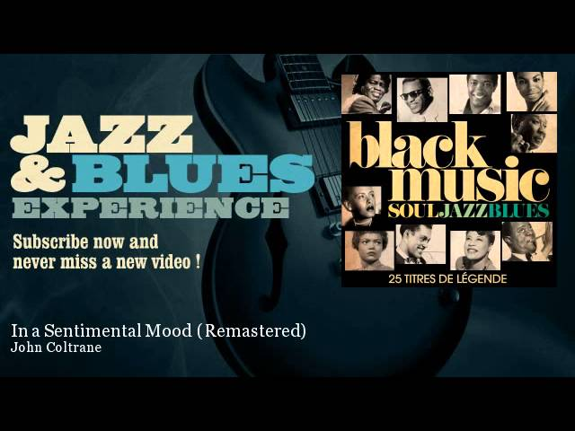 John Coltrane - In a Sentimental Mood - Remastered - feat. Duke Ellington