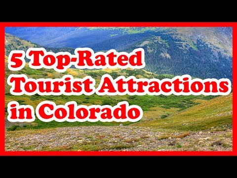 5 Top-Rated Tourist Attractions in Colorado | US Travel Guide