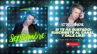 🔊 01 SESSION SEPTIEMBRE 2018 DJ CRISTIAN GIL 🎧
