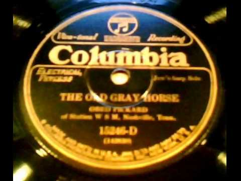 """The Old Gray Horse"" - Obed Pickard (1927 Columbia)"