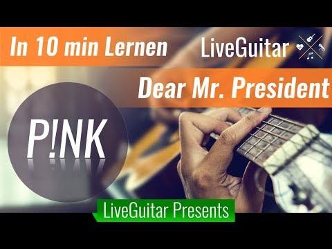Tutorial Pnk Dear Mr President In 10min Auf Gitarre Lernen