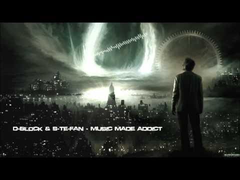 D-Block & S-te-Fan - Music Made Addict [HQ Original]