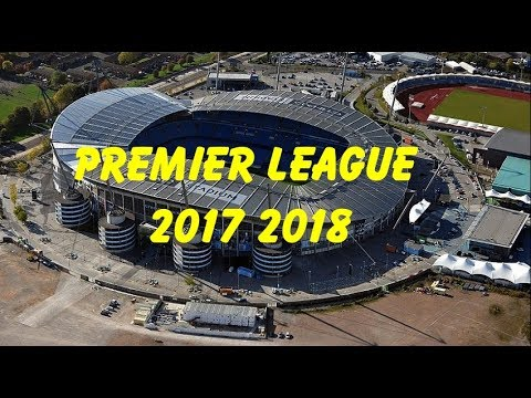 Premier League 2017 -2018 Stadium