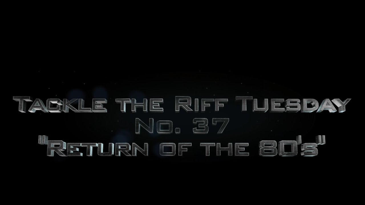 Tackle the Riff Tuesday no. 37