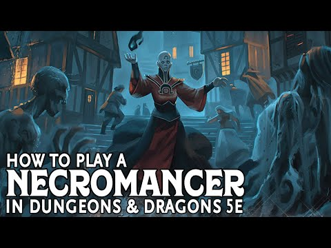How to Play a Necromancer in Dungeons and Dragons 5e - YouTube
