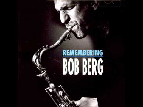 Bob Berg   You and the night and the music