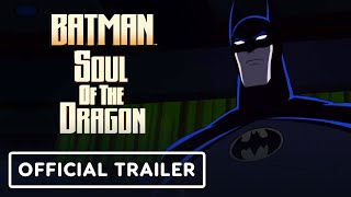 Batman: Soul of the Dragon: Exclusive Official Trailer (2021) - Michael Jai White, Mark Dacascos