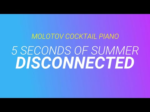 Disconnected - 5 Seconds of Summer (tribute cover by Molotov Cocktail Piano)