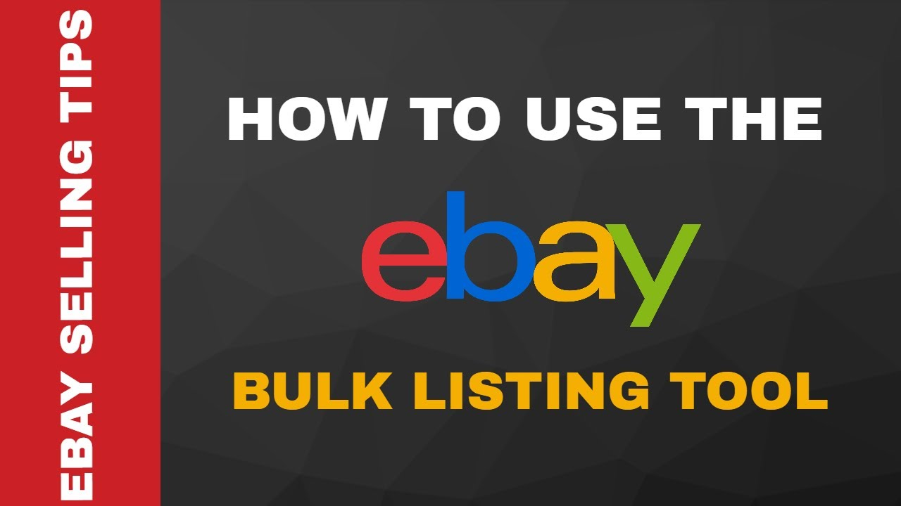 How To Use The Ebay S Bulk Listing Editor Tool Ebay Selling Tips Youtube