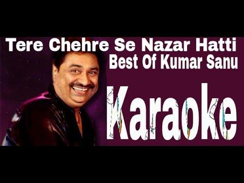 Tere Chehre Se Nazar Hatti Karaoke - Girlfriend ( 2004 ) Kumar Sanu