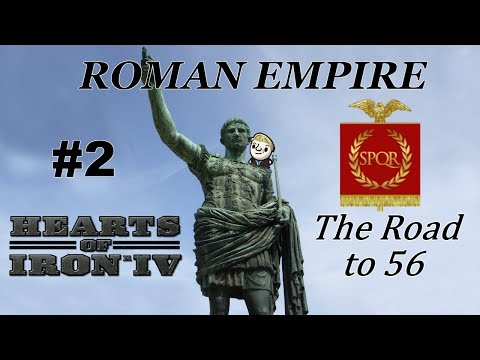 HoI4 - Road to 56 - Return of the Roman Empire - Part 2