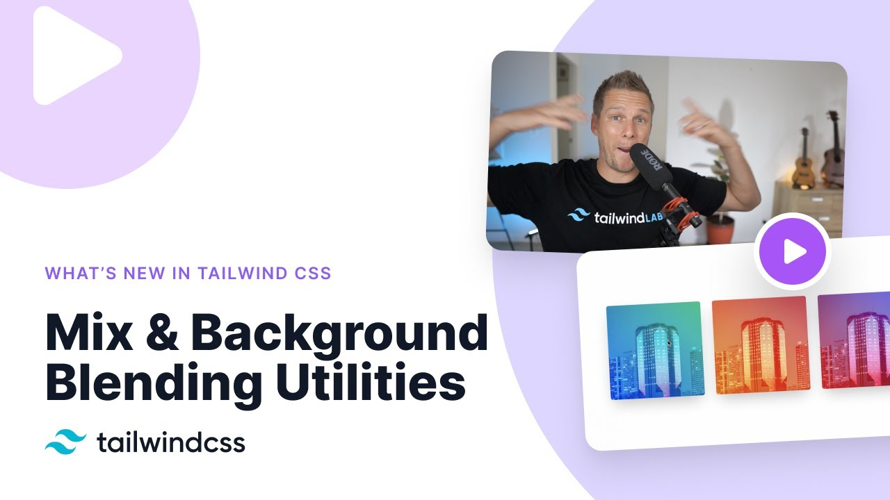 What's New in Tailwind CSS - Mix & Background Blending Utilities