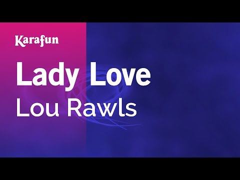 Karaoke Lady Love - Lou Rawls *