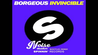 Borgeous - Invincible (Noise Makers FUN Bootleg Remix) [FREE DOWNLOAD]