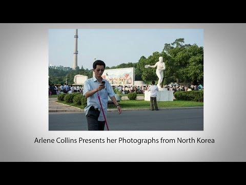 Arlene Collins Presents her Photographs from North Korea