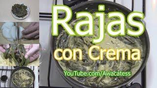 Receta de las Rajas de Chile Poblano con Crema. Como preparar Rajas con Crema. Comida Mexicana Facil