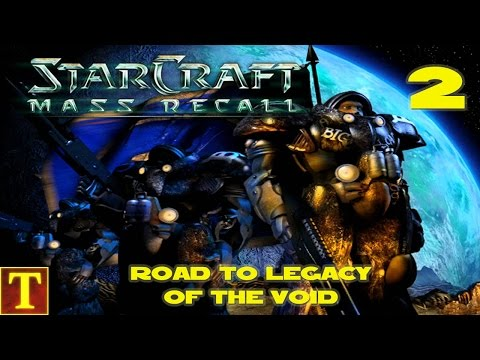 Road to Legacy of the Void - StarCraft Mass Recall - Part 2