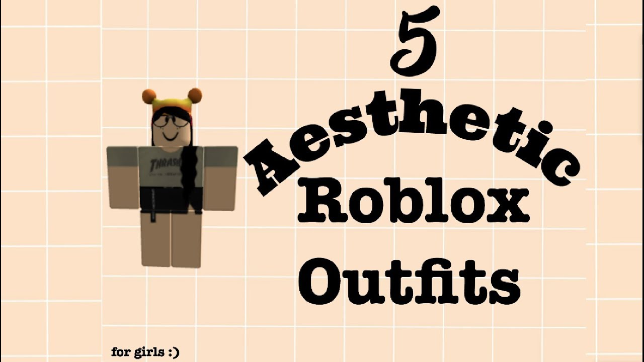 Aesthetic Cute Roblox Outfit Ideas 5 Aesthetic Roblox Outfits For Girls Youtube