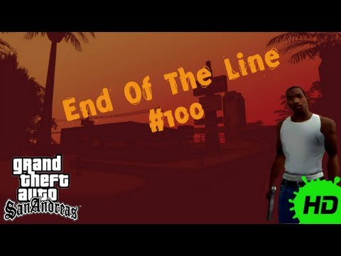 GTA San Andreas : Mission #100 - End Of The Line HD