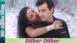 Dilbar Dilbar|Alka Yagnik|Sirf Tum|Dilbar Dilbar Mp3 song|Alka Yagnik  mp3 song|Sirf tum  mp3 song