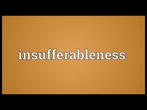 Header of insufferableness
