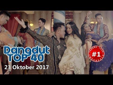 Dangdut Top 40 Chart  (23 Oktober 2017)