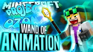Minecraft - WAND OF ANIMATION - Project Ozone #154