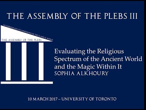 Sophia Alkhoury: Evaluating the Religious Spectrum of the Ancient Greek World & the Magic Within It