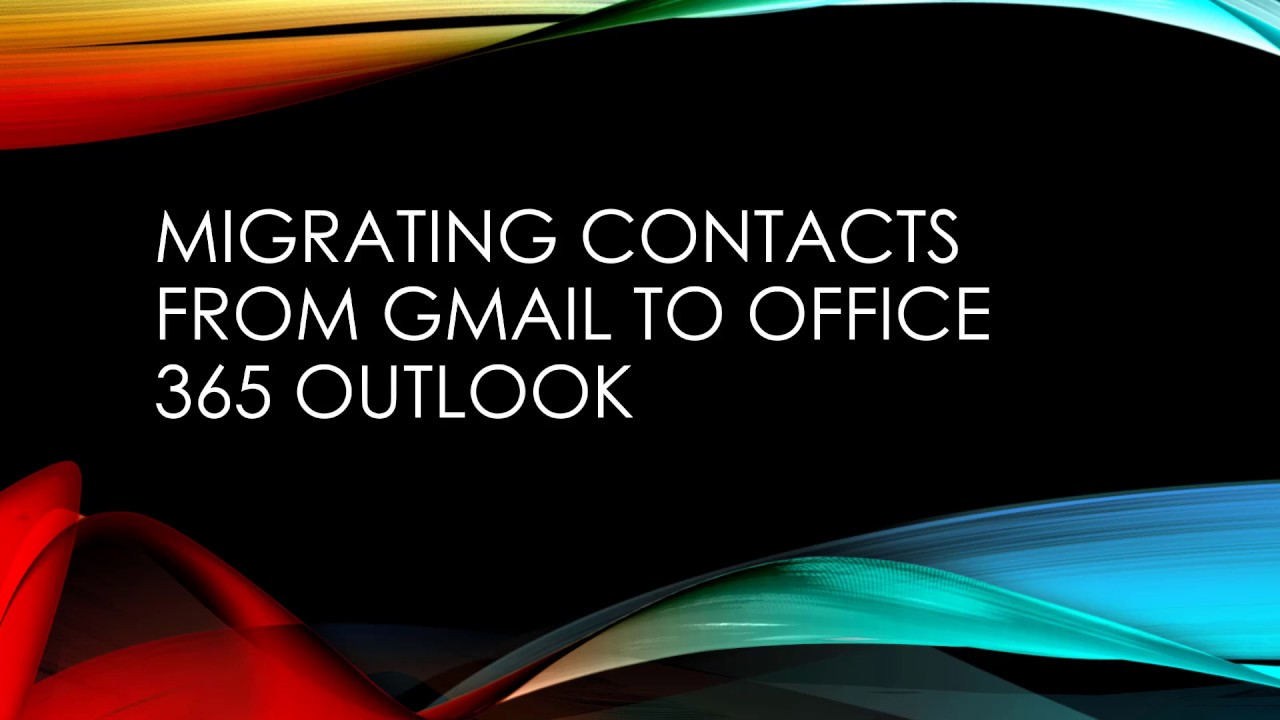 Migrating from GSuite Gmail Contacts to Office 365
