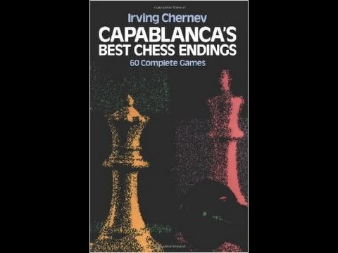 :Capablanca`s best chess endings by Chernev(audiobook) gm1,2