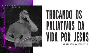 ALMA TV - TROCANDO OS PALIATIVOS DA VIDA POR JESUS - 16/09