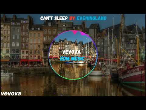 Can't Sleep by Eveningland # vevova EDM Music
