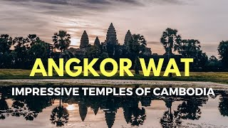MUST WATCH: Angkor Wat Temples in Siem Reap the most amazing experience.