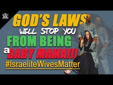 The Israelites: Sister, The Law Will Prevent You From Being A Babymama!! #IsraeliteWivesMatter