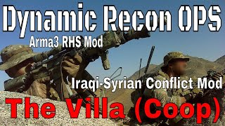 The Villa (Coop) - Dynamic Recon Ops - Arma 3: RHS Mod, Iraqi-Syrian Conflict Mod