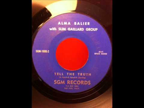 ALMA BALIER with SLIM GALLIARD GROUP Tell The Truth SMG