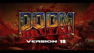 brutal DOOM v.19 - Обзор модификации от Битнера