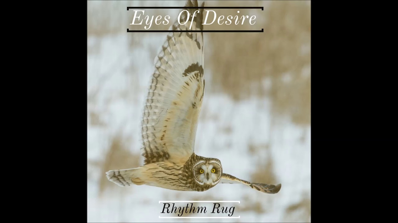 Download Rhythm Rug - Eyes Of Desire (Audio Only)