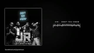 SFB - Don't You Know (Jay Riet Moombahton Edit)