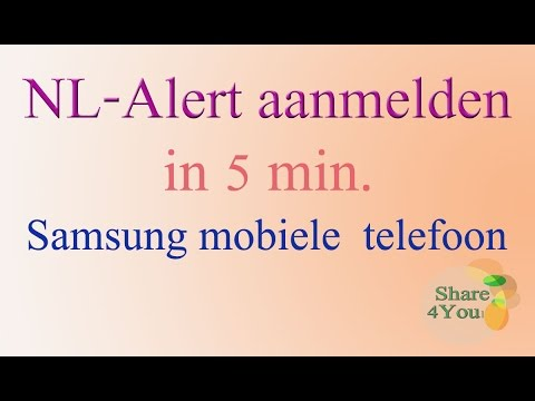 Nl Alert Aanmelden In 5 Min Op Samsung Mobiele Telefoon