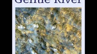 The Sound of the Gentle River (Over an Hour in Length)