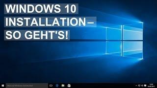 Windows 10: So geht die Installation!
