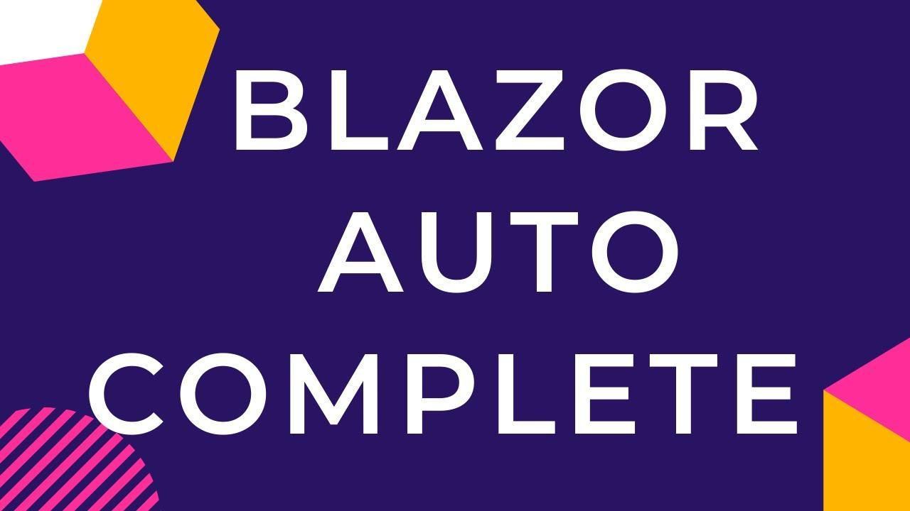 Blazor Auto Complete