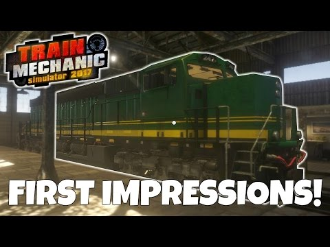 LEARNING THE BASICS! - Train Mechanic Simulator 2017 First Impression Gameplay -  EP 1