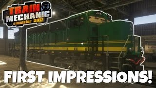 LEARNING THE BASICS! - Train Mechanic Simulator 2017 First Impression Gameplay -  EP 1