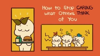 How To Stop Caring What Others Think Of You