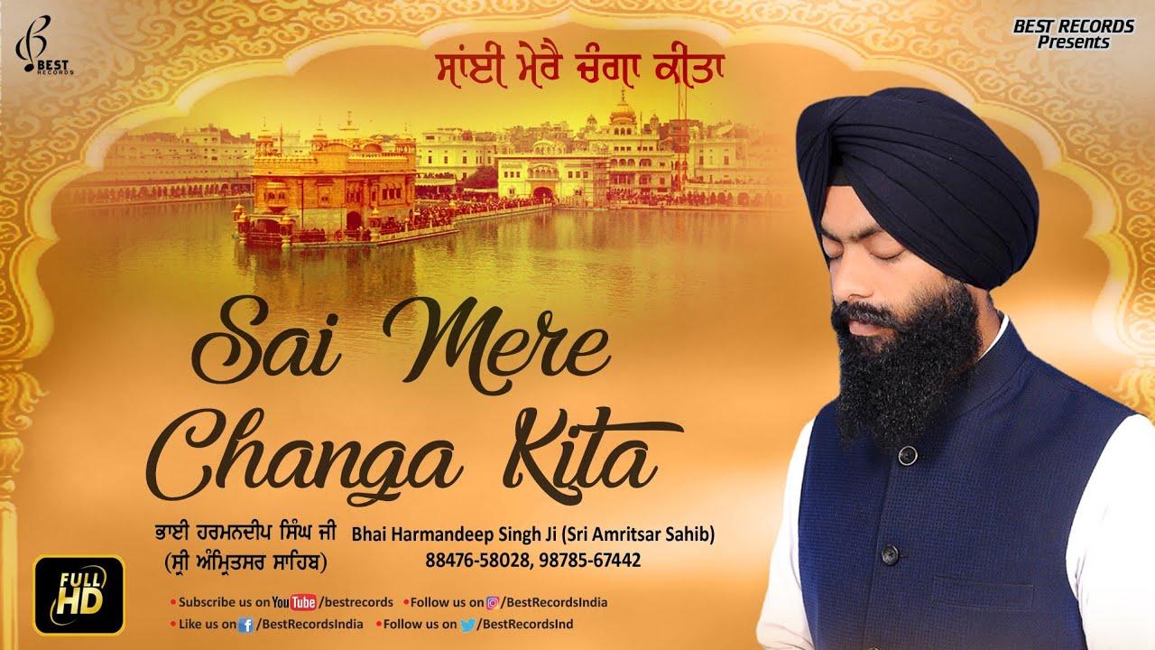 Sai Mere Changa Kita - Bhai Harmandeep Singh Ji - New Shabad Gurbani Kirtan 2020 - Best Records