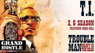 T.I. - G Season ft. Meek Mill [Official Audio]